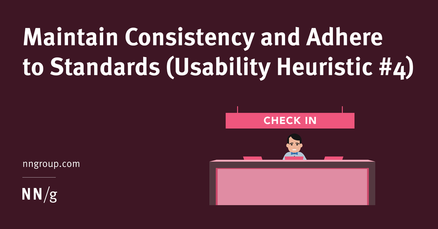 Maintain Consistency and Adhere to Standards (Usability Heuristic #4)